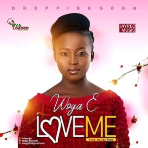 Download Mp3: Love Me By Woga E