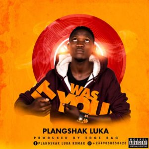 DOWNLOAD MP3: It Was You - PlangShak Luka