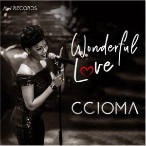 [MUSIC + VIDEO] Wonderful Love – Ccioma