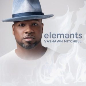 [Album] Elements – Vashawn Mitchell
