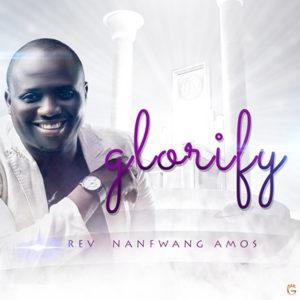 DOWNLOAD MP3: Glorify – Rev Nanfwang Amos