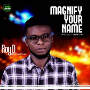 Roy D - magnify your name