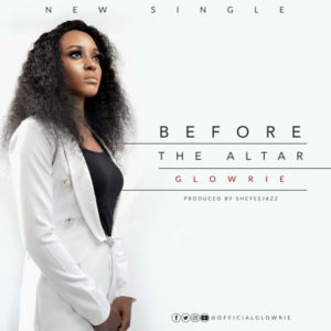 DOWNLOAD MP3: Before the Alter – Glowrie