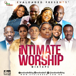 DOWNLOAD MP3: EVALOADED – INTIMATE WORSHIP MIXTAPE