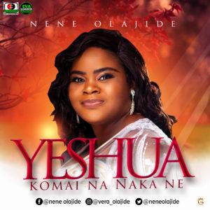 DOWNLOAD MP3: Yeshua – Nene Olajide