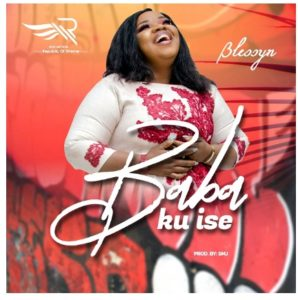 DOWNLOAD MP3: Babe ku Ise – Blessyn