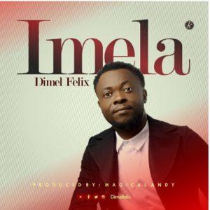 DOWNLOAD MP3: Imela – Dimel felix