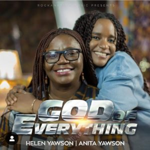 DOWNLOAD MP3: God of everything  – Helen yawson ft Anita yawson