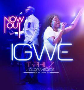 DOWNLOAD MP3: T-Philz – Igwe ft Gloria Clyde |
