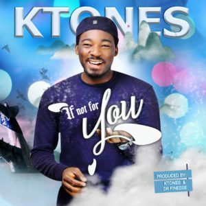 DOWNLOAD MP3: If not for you – K_Tones