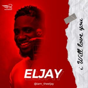 DOWNLOAD MP3: Eljay – I Will Love You