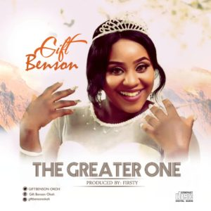 DOWNLOAD MP3: The Greater one – GiftBenson