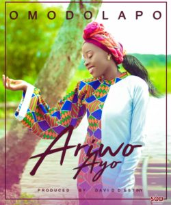 DOWNLOAD MP3: Omodolapo – Ariwo Ayo (Sound of joy)