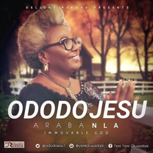 DOWNLOAD MP3: Araba Nla –  Ododo Jesu
