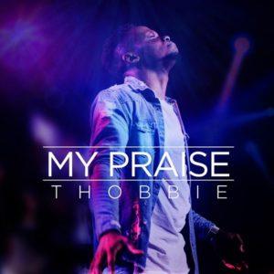 DOWNLOAD MP3: My Praise – Thobbie