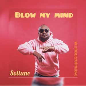 DOWNLOAD MP3: Blow my mind – Soultune