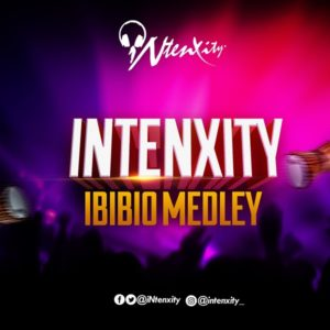 DOWNLOAD MP3: iNtenxity – Ibibio Worship Medley