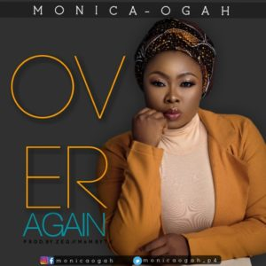 DOWNLOAD MP3: Over Again – Monica Ogah