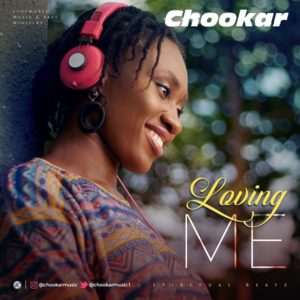 DOWNLOAD MP3: Loving me – Chooker