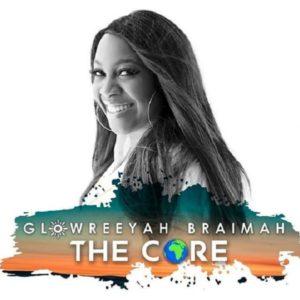 DOWNLOAD MP3: The Core -Glowreeyah Braimah [ALBUM]