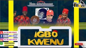 Download Mixtape Mp3:- Igbo Highlife Mix (By DJ Blaze)