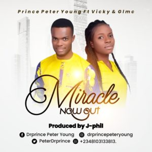DOWNLOAD MP3: Miracle – prince peter young ft vicky
