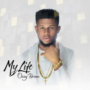 DOWNLOAD MP3: My life – Ossy brown