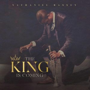 """The King Is Coming"""" By Nathaniel Bassey Released – DOWNLOAD The New Album Now"""