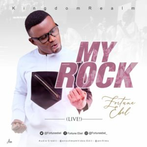 Fortune Ebel – My Rock [Live]