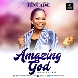 Tinuade – Amazing God (VIDEO)