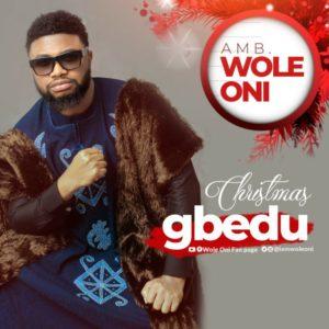 DOWNLOAD MP3: Amb. Wole Oni – Christmas Gbedu