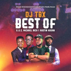 Best Of GUC, Micheal Rich & Austin Hogan Hosted By DJ TBX