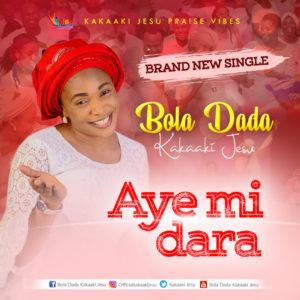 DOWNLOAD MP3: Aye Mi Dara – Bola Dada