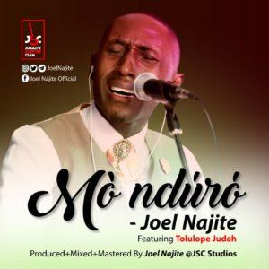 DOWNLOAD MP3: Mo nduro – Joel Najite feat. Tolulope Judah