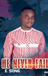 DOWNLOAD MP3: He never fails – E song