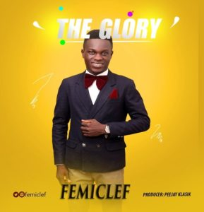 DOWNLOAD MP3: FemiClef – The Glory
