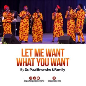 [OFFICIAL VIDEO] Let me want what you want – Dr paul Enenche