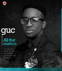DOWNLOAD MP3: All that matters – Guc