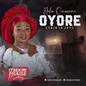 DOWNLOAD MP3: Oyore (this is joy) – helen omawumi