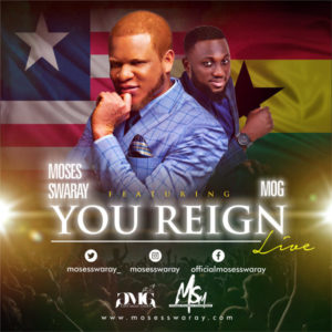 DOWNLOAD MP3: Moses Swaray – You Reign (featuring MOG)