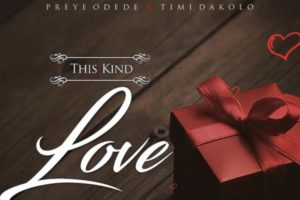 "Preye Odede out with a Love song ""This Kind Love"" 