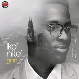 DOWNLOAD MP3: Ike Nilé – GUC