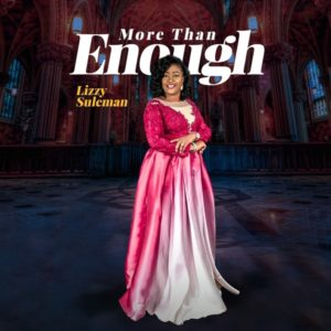 DOWNLOAD MP3:Lizzy Suleman – More Than Enough