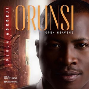 "DOWNLOAD MP3: Joshua Adedeji – ""Orun Si"" (Open Heavens"