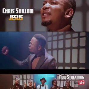 [OFFICIAL VIDEO] JESUS – CHRIS SHALOM