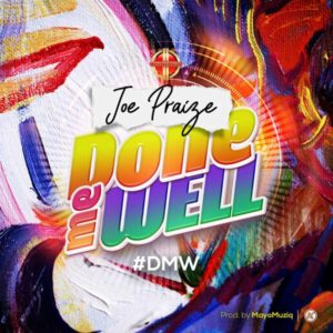 DOWNLOAD MP3; Done me well – joe praise