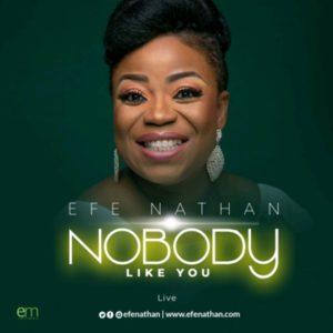Efe Nathan – Nobody like you [Live]