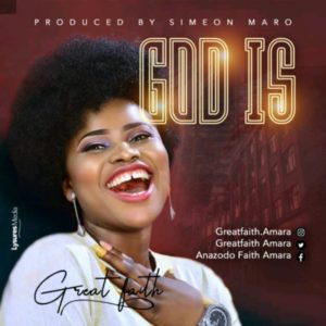 DOWNLOAD MP3: Greatfaith – God Is