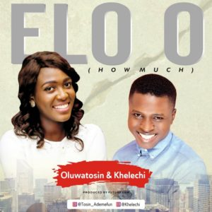 DOWNLOAD MP3: Oluwatosin – Elo o ft Khelechi
