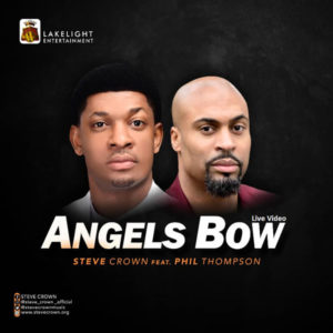 "[MUSIC + VIDEO] Steve Crown features Phil Thompson in ""Angels Bow"" 